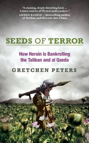 9781851687275: Seeds of Terror: How Heroin is Bankrolling the Taliban and Al Qaeda
