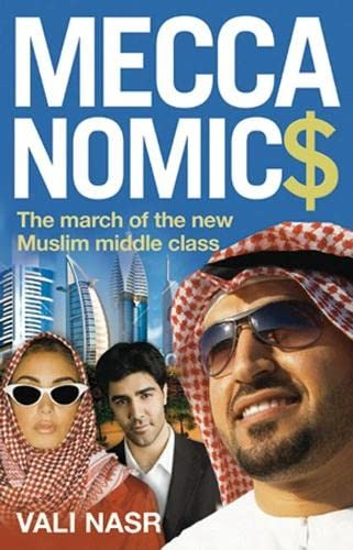 9781851687374: Meccanomics: The March of the New Muslim Middle Class