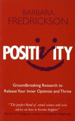 9781851687381: Positivity: Groundbreaking Research to Release Your Inner Optimist and Thrive