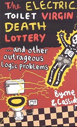 9781851687398: The Electric Toilet Virgin Death Lottery: And Other Outrageous Logic Problems