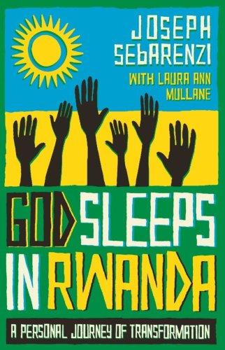 God Sleeps in Rwanda: Sebarenzi, Joseph; Mullane, Laura