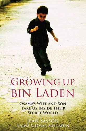 9781851687466: Growing Up Bin Laden: Osama's Wife and Son Take Us Inside Their Secret World