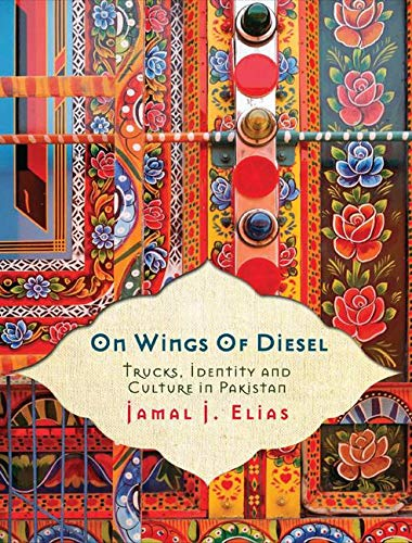 9781851687497: On Wings of Diesel: Trucks, Identity and Culture in Pakistan