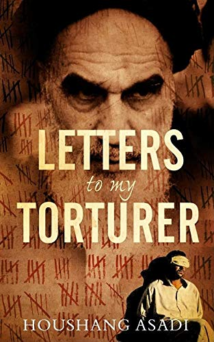 9781851687503: Letters to My Torturer: Love, Revolution, and Imprisonment in Iran