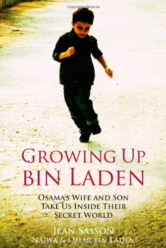 9781851687565: Growing Up Bin Laden: Osama's Wife and Son Take Us Inside Their Secret World