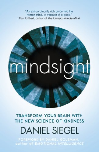 9781851687619: Mindsight: Transform Your Brain with the New Science of Kindness