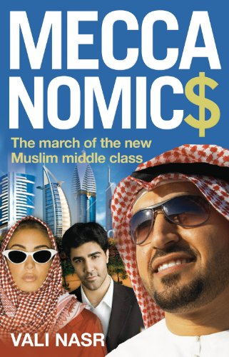 9781851687749: Meccanomics: The March of the New Muslim Middle Class