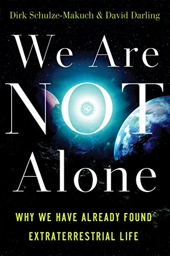 We Are Not Alone: Why We Have Already Found Extraterrestrial Life (1851687882) by Schulze-Makuch, Dirk; Darling, David