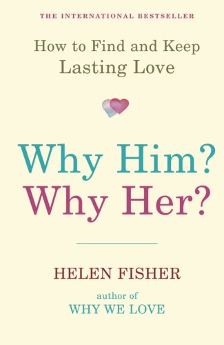 9781851687923: Why Him? Why Her?: How to Find and Keep Lasting Love