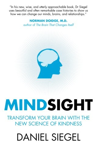 9781851687930: Mindsight: Transform Your Brain with the New Science of Empathy