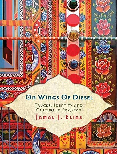 9781851688111: On Wings of Diesel: Trucks, Identity and Culture in Pakistan