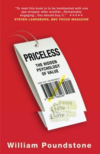 Priceless: The Hidden Psychology of Value (9781851688296) by William Poundstone