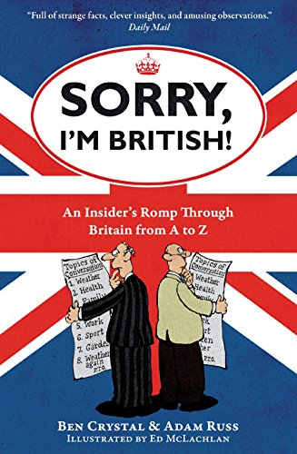 9781851688562: Sorry, I'm British!: An Insider's Romp Through Britain from A to Z