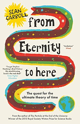 9781851688951: From Eternity to Here: The Quest for the Ultimate Theory of Time