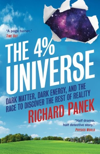 9781851688968: The 4-Percent Universe: Dark Matter, Dark Energy, And The Race To Discover The Rest Of Reality