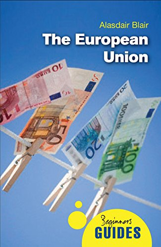9781851688982: The European Union: A Beginner's Guide (Beginners Guides)
