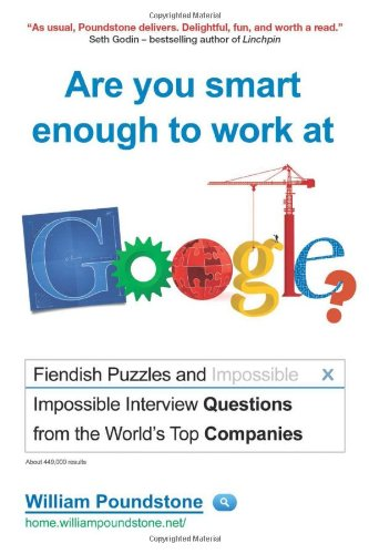 9781851689170: Are You Smart Enough to Work at Google?: Fiendish Puzzles and Impossible Interview Questions from the World's Top Companies