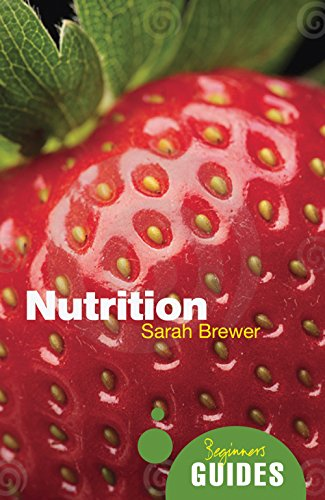 Nutrition: A Beginner s Guide (Paperback): Dr. Sarah Brewer