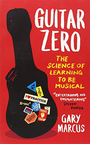 9781851689323: Guitar Zero: The Science of Learning to be Musical