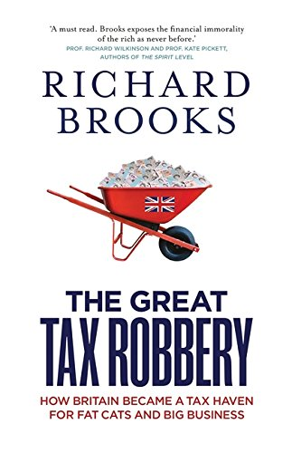 9781851689354: The Great Tax Robbery: How Britain Became a Tax Haven for Fat Cats and Big Business