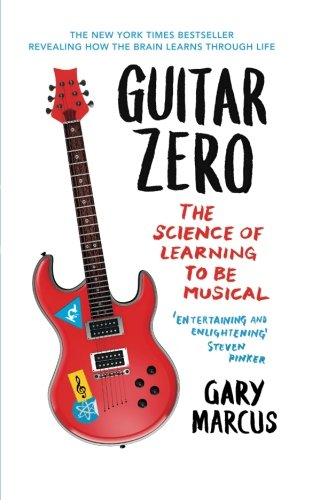 9781851689620: Guitar Zero: The Science Of Learning To Be Musical