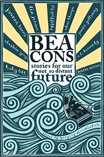 Beacons: Stories for Our Not So Distant: Gregory Norminton, Tom