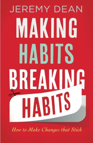 9781851689897: Making Habits, Breaking Habits: How to Make Changes That Stick