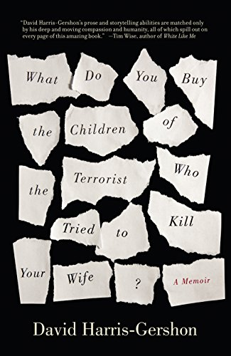 9781851689965: What Do You Buy the Children of the Terrorist who Tried to Kill Your Wife?: A Memoir