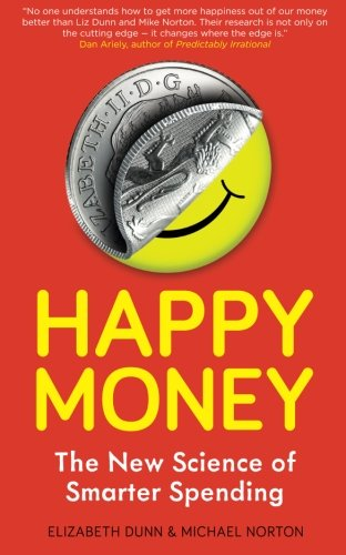 9781851689989: Happy Money: The New Science Of Smarter Spending