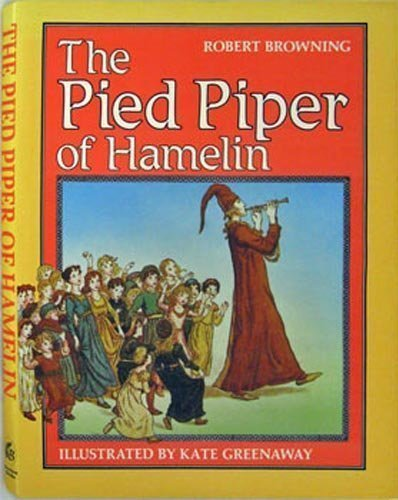 The Pied Piper of Hamelin: Browning Robert