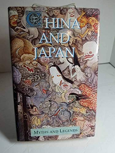 China and Japan Myths and Legends: Mackenzie, Donald