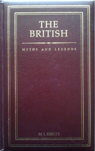 9781851700417: The British Myths and Legends