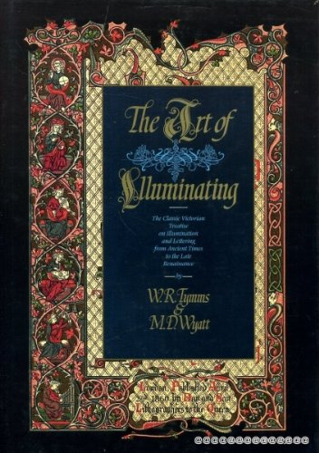The Art of Illuminating as practised in Europe from the earliest times. Illustrated by Borders, I...