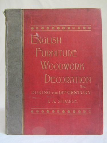 English Furniture, Decoration, Woodwork & Allied Arts During the Last Half of the Seventeenth ...