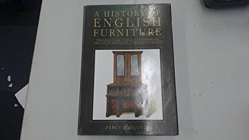 9781851700806: A History of English Furniture Including The Age of Oak, The Age of Walnut, The Age of Mahogany, The Age of Satinwood