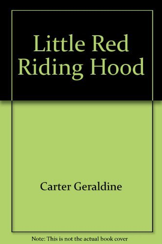 Little Red Riding Hood and Other Tales: Carter, Geraldine :