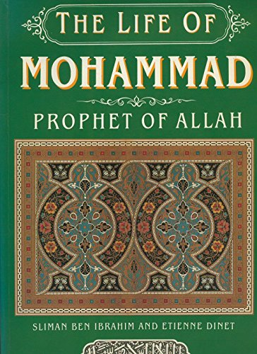 The Life of Mohammad: Sliman Ben Ibrahim & Etienne Dinet