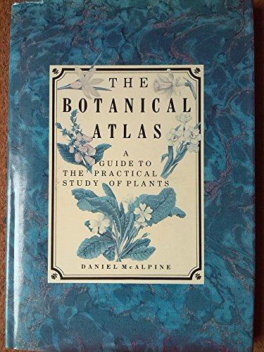 The Botanical Atlas: A Guide to the Practical Study of Plants. Introduction by S.M. Walters