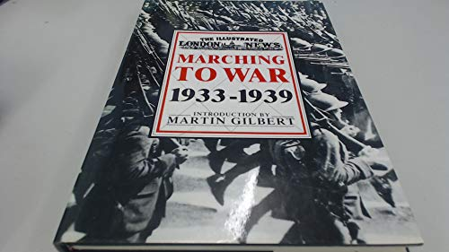 Marching To War 1933-1939 (The Illustrated London: Martin (Intro) Gilbert