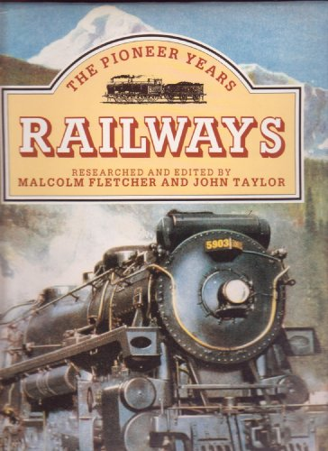 Railways - The Pioneer Years: JOHN TAYLOR, MALCOLM