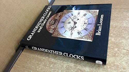 Grandfather Clocks and Their Cases (1851703764) by Brian Loomes