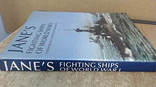 Jane's Fighting Ships of World War I - a Comprehensive Encyclopedia with More Than 1000 Illustrat...