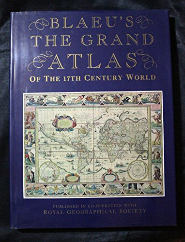 Blaeu's the Grand Atlas of the 17th Century World: Blaeu, Joan; Royal Geographical Society ...