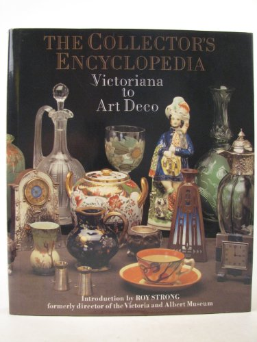 9781851704217: The Collector's Encyclopedia: Victoriana to Art Deco