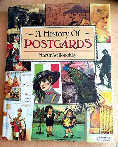 A history of postcards: A pictorial record from the turn of the century to the present day: ...