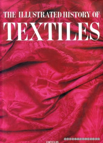 The Illustrated History of Textiles. Foreword by Charles Saumarez Smith