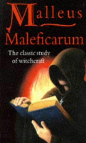 Malleus Maleficarum: The Classic Study of Witchcraft: Kramer, Heinrich &