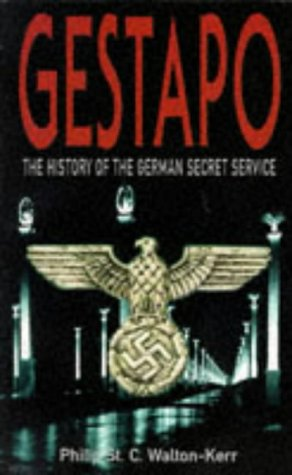 Gestapo: The History of the German Secret Service