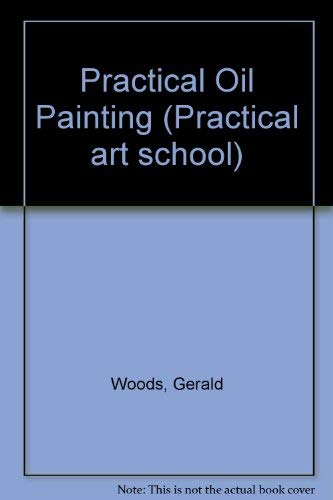 9781851705597: Oil Painting (Practical Art School)
