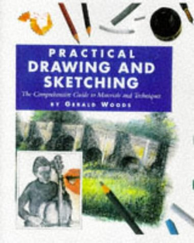 Practical Drawing and Sketching Materials (Practical art school): Woods, Gerald